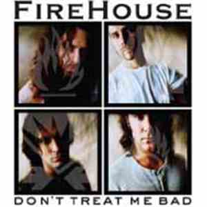 Firehouse  - Don't Treat Me Bad download mp3 flac